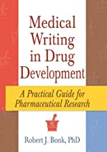 Medical Writing in Drug Development: A Practical Guide for Pharmaceutical Research (English Edition)