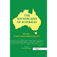 The Soundscapes of Australia: Music, Place and Spirituality (English Edition)