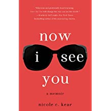 Now I See You: A Memoir (English Edition)