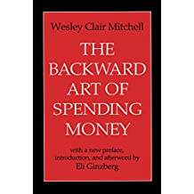 The Backward Art of Spending Money (English Edition)