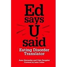 Ed says U said: Eating Disorder Translator (English Edition)
