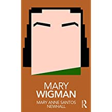 Mary Wigman (Routledge Performance Practitioners) (English Edition)