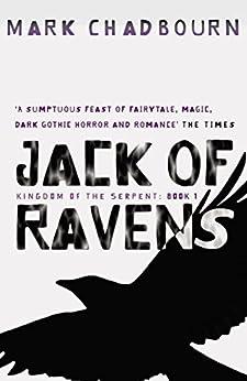 """Jack Of Ravens: Kingdom of the Serpent: Book 1 (GOLLANCZ S.F.) (English Edition)"",作者:[Chadbourn, Mark]"