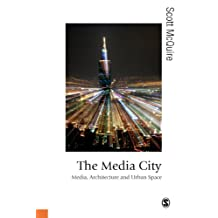 The Media City: Media, Architecture and Urban Space (Published in association with Theory, Culture & Society) (English Edition)