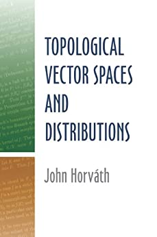 """Topological Vector Spaces and Distributions (Dover Books on Mathematics) (English Edition)"",作者:[Horvath, John]"