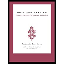 Duty and Healing: Foundations of a Jewish Bioethic (Reflective Bioethics) (English Edition)