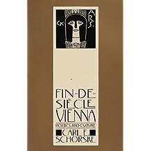 Fin-De-Siecle Vienna: Politics and Culture (English Edition)