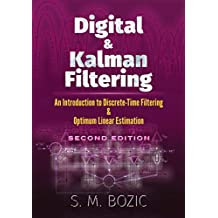Digital and Kalman Filtering: An Introduction to Discrete-Time Filtering and Optimum Linear Estimation, Second Edition (Dover Books on Engineering) (English Edition)