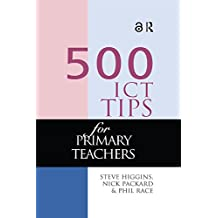 500 ICT Tips for Primary Teachers (500 Tips) (English Edition)