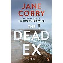 The Dead Ex: A Novel (English Edition)