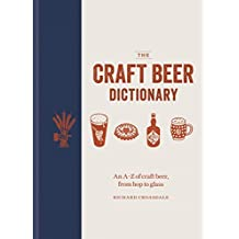 The Craft Beer Dictionary: An A–Z of craft beer, from hop to glass (English Edition)