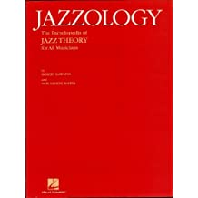 Jazzology: The Encyclopedia of Jazz Theory for All Musicians (English Edition)