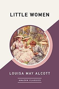 """Little Women (AmazonClassics Edition) (English Edition)"",作者:[Louisa May Alcott]"