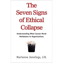 The Seven Signs of Ethical Collapse: How to Spot Moral Meltdowns in Companies... Before It's Too Late (English Edition)