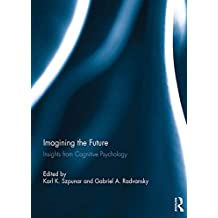 Imagining the Future: Insights from Cognitive Psychology (English Edition)