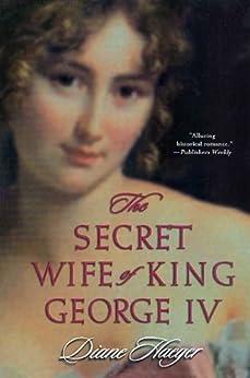 """The Secret Wife of King George IV (English Edition)"",作者:[Haeger, Diane]"