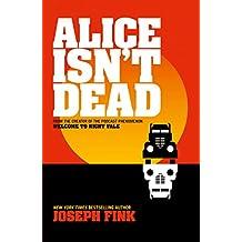 Alice Isn't Dead (English Edition)