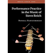 Performance Practice in the Music of Steve Reich (Music since 1900) (English Edition)