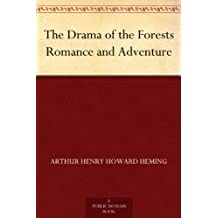 The Drama of the Forests Romance and Adventure (English Edition)