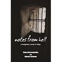 Notes from Hell: A Bulgarian Nurse in Libya (English Edition)
