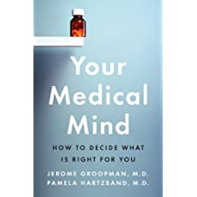 Your Medical Mind: How to Decide What Is Right for You (English Edition)