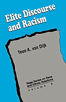 """Elite Discourse and Racism (SAGE Series on Race and Ethnic Relations Book 6) (English Edition)"",作者:[van Dijk, Teun A.]"
