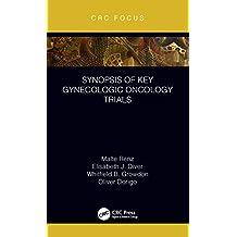 Synopsis of Key Gynecologic Oncology Trials (CRC Focus) (English Edition)