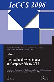 """""""International e-Conference of Computer Science 2006: Additional Papers from ICNAAM 2006 and ICCMSE 2006 (English Edition)"""",作者:[Simos, Theodore, Psihoyios, Georgios]"""
