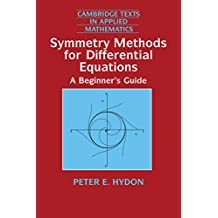 Symmetry Methods for Differential Equations: A Beginner's Guide (Cambridge Texts in Applied Mathematics Book 22) (English Edition)