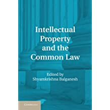 Intellectual Property and the Common Law (English Edition)