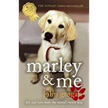 Marley & Me: Life and Love with the World's Worst Dog (English Edition)