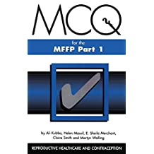 MCQs for the MFFP, Part One: Reproductive Healthcare and Contraception (English Edition)