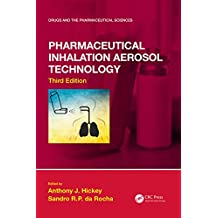 Pharmaceutical Inhalation Aerosol Technology, Third Edition (Drugs and the Pharmaceutical Sciences) (English Edition)