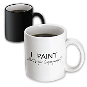 3dRose mug_194454_3 I Paint-Whats Your Superpower-Fun Gift for Arty Artists-Art Love, Magic Transforming Mug, 11-Ounce