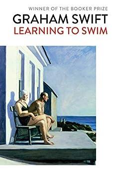 """""""Learning to Swim (English Edition)"""",作者:[Graham Swift]"""