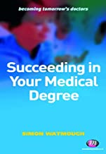 Succeeding in Your Medical Degree (Becoming Tomorrow's Doctors Series Book 1357) (English Edition)