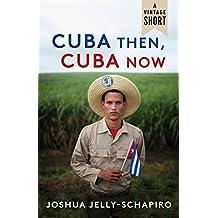 Cuba Then, Cuba Now (A Vintage Short) (English Edition)