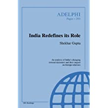 India Redefines its Role (Adelphi series Book 293) (English Edition)