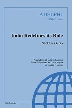 """India Redefines its Role (Adelphi series Book 293) (English Edition)"",作者:[Shekhar Gupta]"