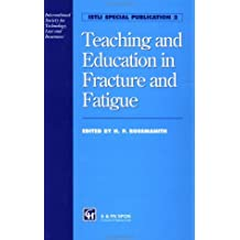 Teaching and Education in Fracture and Fatigue (Istli Special Publication Book 2) (English Edition)