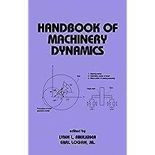 Handbook of Machinery Dynamics (Mechanical Engineering 132) (English Edition)