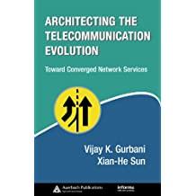 Architecting the Telecommunication Evolution: Toward Converged Network Services (Informa Telecoms & Media) (English Edition)