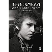 Bob Dylan and the British Sixties: A Cultural History (English Edition)