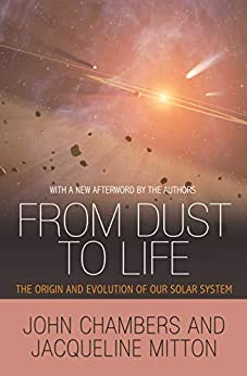 """""""From Dust to Life: The Origin and Evolution of Our Solar System (English Edition)"""",作者:[Chambers, John, Mitton, Jacqueline]"""