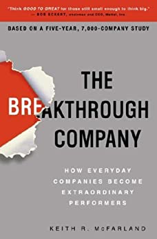 """""""The Breakthrough Company: How Everyday Companies Become Extraordinary Performers (English Edition)"""",作者:[McFarland, Keith R.]"""