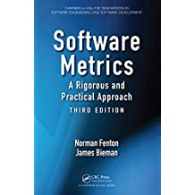 Software Metrics: A Rigorous and Practical Approach, Third Edition (Chapman & Hall/CRC Innovations in Software Engineering and Software Development Series) (English Edition)