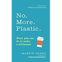 No. More. Plastic.: What you can do to make a difference – the #2minutesolution (English Edition)