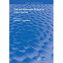 Cell and Molecular Biology of Colon Cancer (Routledge Revivals) (English Edition)