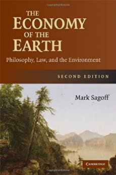 """The Economy of the Earth: Philosophy, Law, and the Environment (Cambridge Studies in Philosophy and Public Policy) (English Edition)"",作者:[Mark Sagoff]"