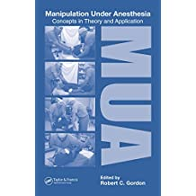 Manipulation Under Anesthesia: Concepts in Theory and Application (English Edition)